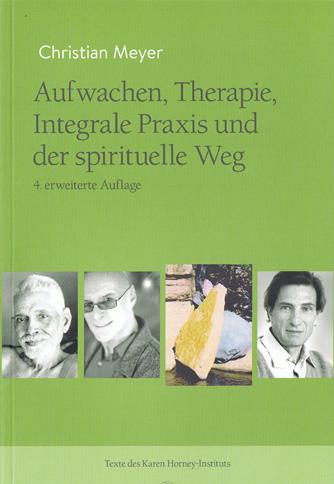 Christian Meyer – Aufwachen Therapie Integrale Praxis und der spirituelle Weg