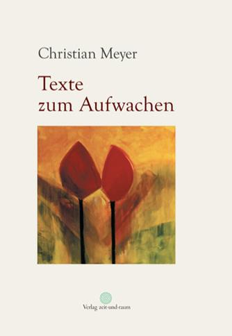 Christian Meyer – Texte zum Aufwachen