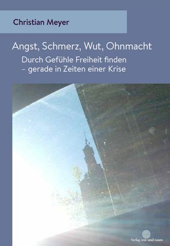 Christian Meyer – Angst Schmerz Wut Ohnmacht